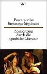 Paseo por la literatura espanola /Spaziergang durch die spanische Literatur: Span. /Dt.