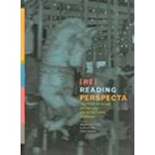 Re-Reading Perspecta: The First Fifty Years of the Yale Architectural Journal