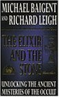 Elixir and the Stone : The Tradition of Magic and Alchemy by Michael and Leigh, Richard Baigent (1998-05-03) - Richard Baigent Michael and Leigh
