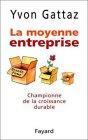 La Moyenne entreprise : Championne de la croissance durable par Yvon Gattaz