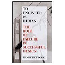 To engineer is human: The role of failure in successful design by Henry Petroski (1994-05-04)