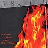 Songtexte von Huggy Bear - Weaponry Listens to Love