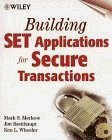 Building SET Applications for Secure Transactions: Applying the Secure Electronic Transactions Standard for Online Payments