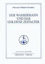 Der Wassermann und das Goldene Zeitalter (Reihe Gesamtwerke Aivanhov)