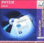 Physik: Elektrik, 1 CD-ROM Für Windows 3.1/95/98. 44 fertig gestaltete Arbeitsblätter