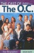 Cast of the O.C., The: The Stories Behind the Faces (Snap Books: Star Biographies (Paperback)) -