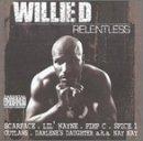 Songtexte von Willie D - Relentless