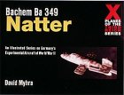 Bachem Ba 349 Natter (X Planes of the Third Reich Series)