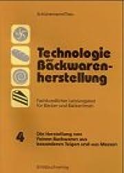Technologie der Backwarenherstellung, Fachkundlicher Leistungstest für Bäcker und Bäckerinnen, Tl.4, Die Herstellung von Feinen Backwaren aus besonderen Teigen und aus Massen