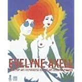 Evelyne Axell: From Pop Art to Paradise/Le Pop Art Jusqu'au Paradis