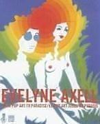 Evelyne Axel : From pop art to Paradise : Le pop art jusqu'au Paradise par Evelyne Axell