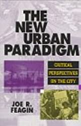 The New Urban Paradigm: Critical Perspectives on the City