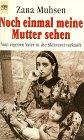Noch einmal meine Mutter sehen - Zana Muhsen