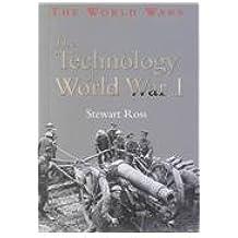 The Technology of World War (The World Wars)