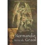 Normandie, terre du Graal