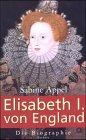 Elisabeth I - von England - Sabine Appel