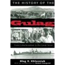 The History of the Gulag: From Collectivization to the Great Terror (Annals of Communism)