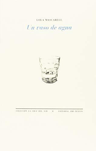 Un vaso de agua (La Cruz del Sur) por Lola Mascarell
