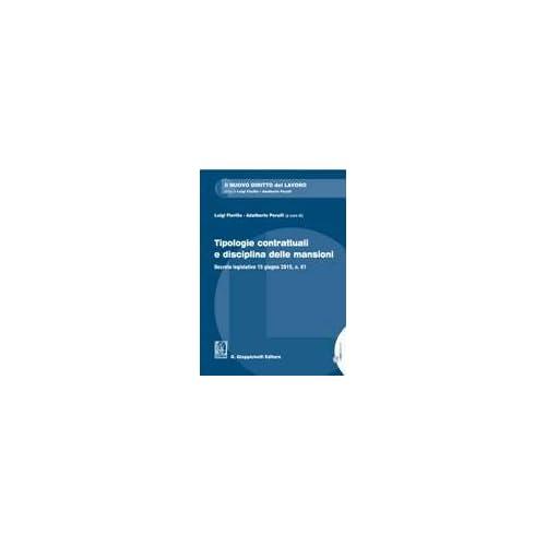 Tipologie Contrattuali E Disciplina Delle Mansioni. Decreto Legislativo 15 Giugno 2015, N. 81