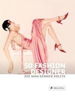 50 Fashion Designer, die man kennen sollte (50, die man kennen sollte..., Band 1) Buch-Cover
