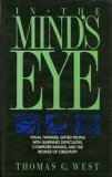 In the Mind's Eye: Visual Thinkers, Gifted People With Learning Difficulties, Computer Images, and the Ironies of Creativity by Thomas G. West (1991-05-01)