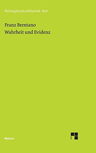 Wahrheit und Evidenz: Erkenntnistheoretische Abhandlungen und Briefe (Philosophische Bibliothek)
