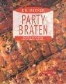 Party Braten: Runder Schichtbraten, Geschmorte Lammschulter von Oetker (2002) Gebundene Ausgabe