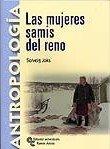 Las mujeres samis del reno: Introducción, traducción y notas de Angel Díaz de Rada (Manuales) por Solveig Joks