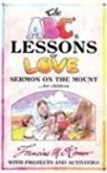 The ABC's Lessons of Love: Sermon on the Mount for Children by Francine M. O'Connor (1991-07-03)