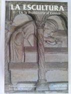 La escultura. t.1. de la prehistoria al gotico