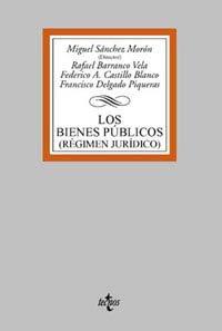 Los bienes públicos: (Régimen jurídico) (Derecho - Biblioteca Universitaria De Editorial Tecnos) por Miguel Sánchez Morón