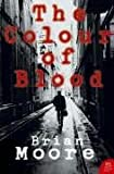 Harper Perennial Modern Classics - The Colour of Blood by Brian Moore (2010-10-04)