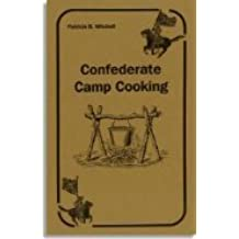 Confederate Camp Cooking by Patricia B. Mitchell (1991-08-02)
