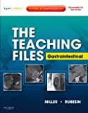 The Teaching Files: Gastrointestinal: Expert Consult - Online and Print (Teaching Files in Radiology)