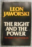 The Right and the Power: The Prosecution of Watergate by Leon Jaworski (1976-08-02)