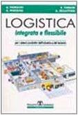 Logistica integrata e flessibile. Per i sistemi produttivi dell'industria e del terziario