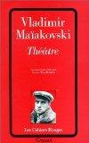 Théâtre... par Vladimir Maïakovski