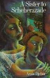 A Sister to Scheherazade (Emerging Voices (Quartet)) by Assia Djebar (1997-03-30)