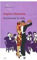 Arráncame la vida par Ángeles Mastretta