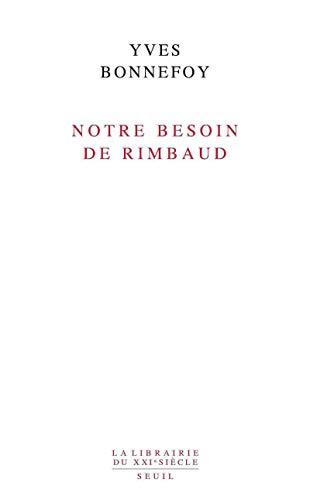 Notre besoin de Rimbaud