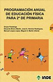 Programación anual de Educación Física para 2º de Primaria (Educación Física. Programación y diseño curricular en Primaria) - 9788497291477