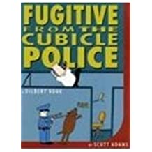 Dilbert: Fugitive from the Cubicle Police (A Dilbert Book)
