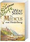 Der Medicus von Heidelberg - Wolf Serno