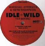 Marshall Jefferson & Keith Thompson & Idle&Wild - Far Behind - Hott Records