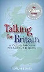Talking for Britain: A Journey Through the Nation's Dialects