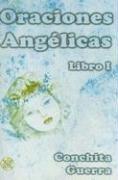 Oraciones Angelicas - Libro I/ Angelical Prayers