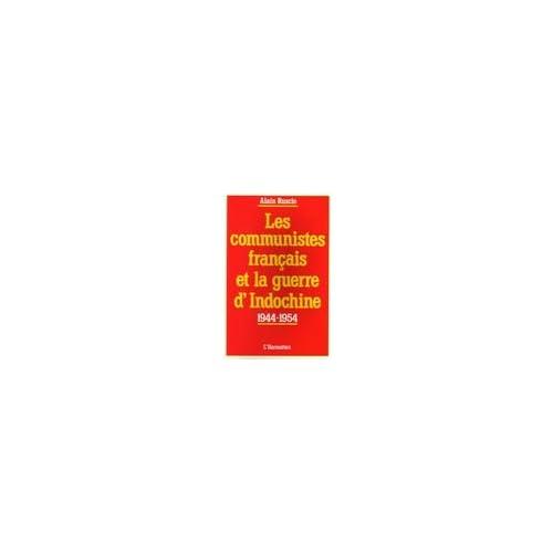 Les communistes français et la guerre d'Indochine 1944-1954