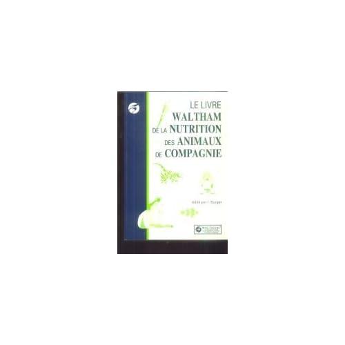 Le Livre Waltham de la Nutrition Clinique du Chien et du Chat