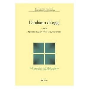 L'italiano di oggi. Fenomeni, problemi, prospettiv