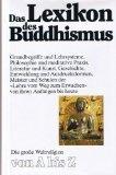 Das Lexikon des Buddhismus - Grundbegriffe und Lehrsysteme, Philosophie und meditative Praxis